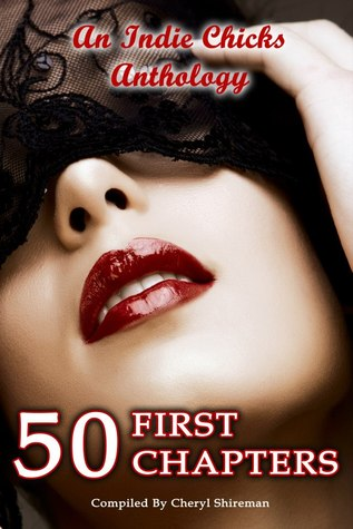 50 First Chapters: An Indie Chicks Anthology Peg Brantley