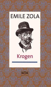 Krogen (Les Rougon-Macquart, #7)  by  Émile Zola