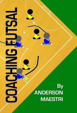 Coaching Futsal  by  Anderson Maestri