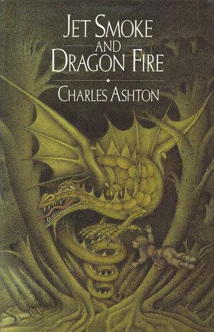 Jet Smoke and Dragon Fire Charles Ashton