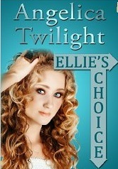 Ellies Choice  by  Angelica Twilight