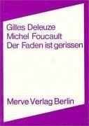 Der Faden ist gerissen Gilles Deleuze