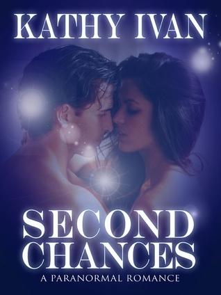 Second Chances (Destinys Desire, #1) Kathy Ivan