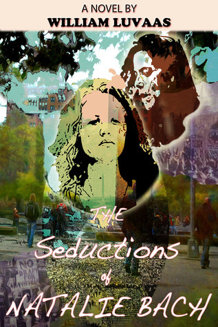 The Seductions of Natalie Bach  by  William Luvaas