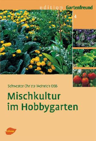 Mischkultur im Hobbygarten Christa Weinrich