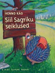 Siil Sagriku seiklused Henno Käo