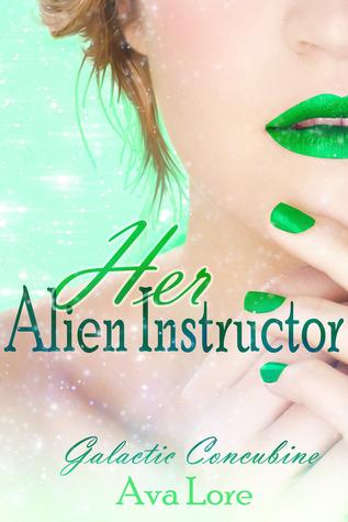 Her Alien Instructor (Galactic Concubine, #2) Ava Lore