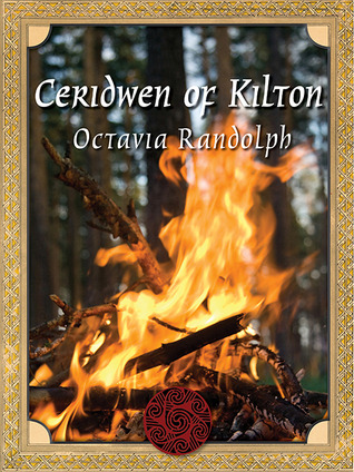 Ceridwen of Kilton (The Circle of Ceridwen Trilogy, #2)  by  Octavia Randolph