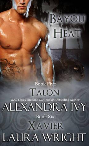 Talon/Xavier (Bayou Heat, #5-6) Alexandra Ivy