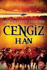 Moğolların Efendisi Cengiz Han Harold Lamb
