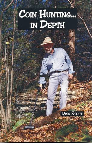 Coin Hunting ..... in Depth!  by  Dick Stout