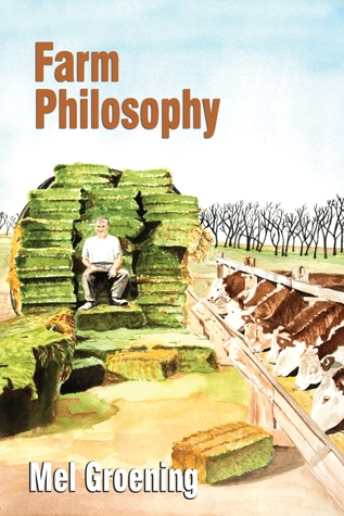 Farm Philosophy  by  Mel Groening