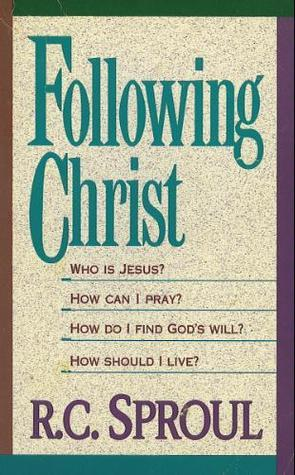 Following Christ  by  R.C. Sproul