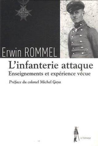 Linfanterie attaque: Enseignements et expérience vécue  by  Erwin Rommel