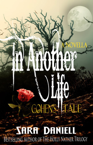 In Another Life: Cohens Tale (Holly Nather, #3.5)  by  Sara Daniell
