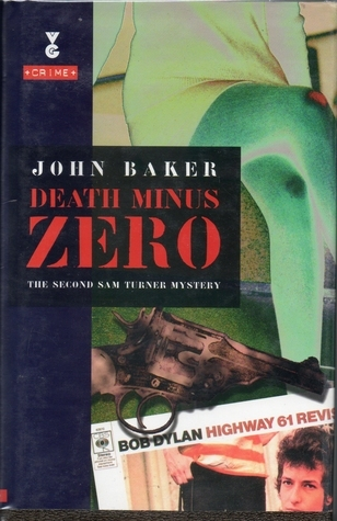 Death Minus Zero (Sam Turner, #2)  by  John        Baker