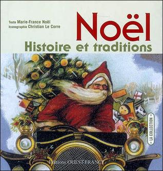 Noël : Histoire et traditions Marie-France Noel