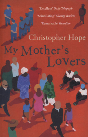 My Mothers Lovers Christopher Hope