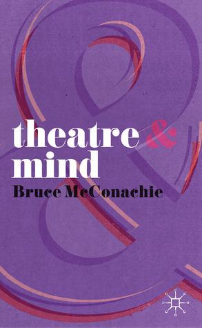 Theatre and Mind Bruce McConachie