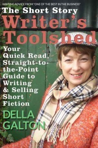 The Short Story Writers Toolshed - Your Quick Read, Straight-To-The-Point Guide to Writing and Selling Short Fiction (Writers Toolshed Series) Della Galton