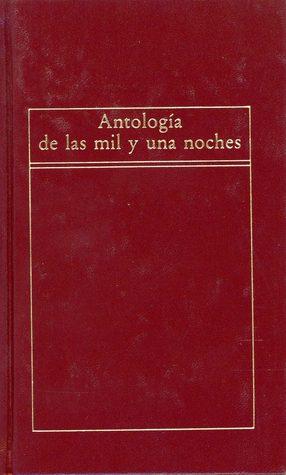 Antología de las Mil y Una Noches  by  Anonymous