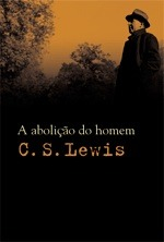 A Abolição do Homem  by  C.S. Lewis
