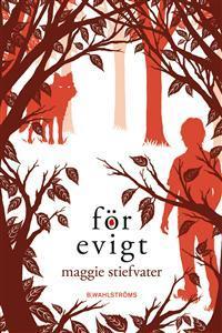 För evigt (The Wolves of Mercy Falls, #3) Maggie Stiefvater