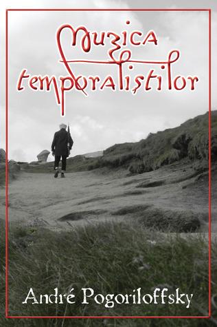 Muzica temporaliştilor  by  André Pogoriloffsky