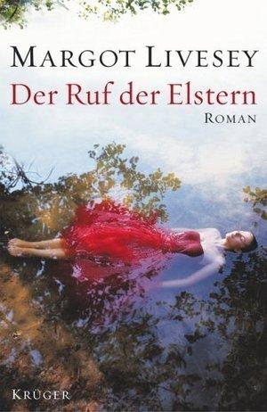 Der Ruf der Elstern  by  Margot Livesey