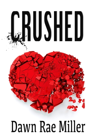 Crushed  by  Dawn Rae Miller
