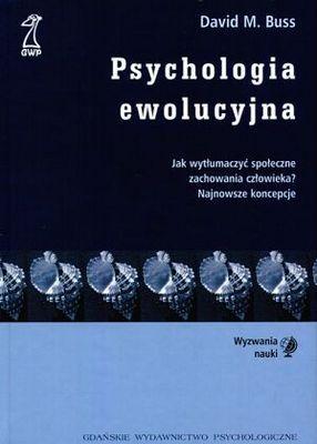 Psychologia ewolucyjna.  by  David M. Buss