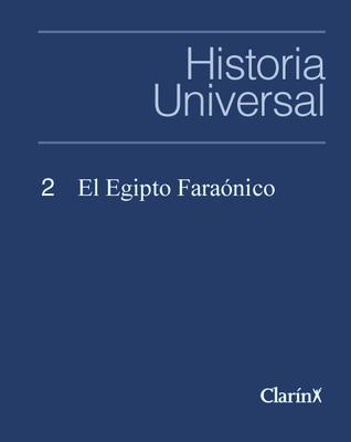 El Egipto Faraónico (Historia Universal, #2) Clarín