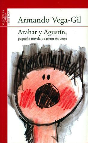 Azahar y Agustín, pequeña novela de terror en verso  by  Armando Vega-Gil