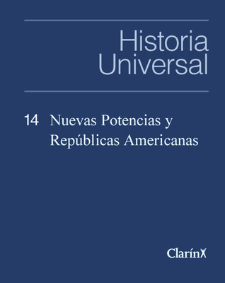 Nuevas Potencias y Repúblicas Americanas (Historia Universal, #14)  by  Clarín