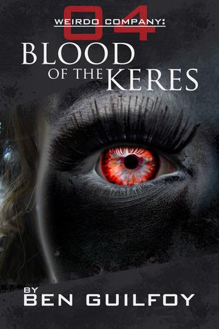 Weirdo Company: Blood of the Keres (Weirdo Company, #4) Ben Guilfoy