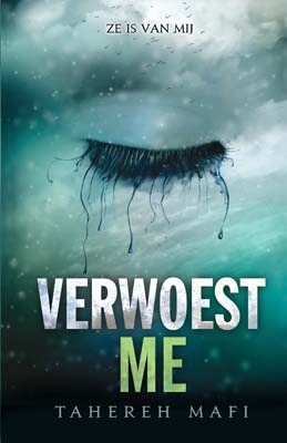 Verwoest me (Shatter Me, #1.5)  by  Tahereh Mafi