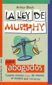 La Ley de Murphy Para Abogados Arthur Bloch