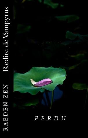 Perdu  by  Raeden Zen