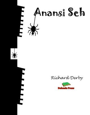 Anansi Seh  by  Richard Derby
