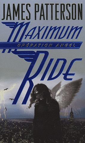 Opération Angel (Maximum Ride, #1)  by  James Patterson