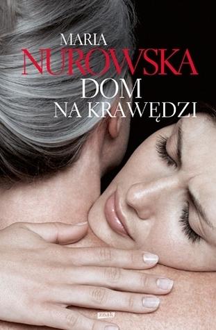 Dom na krawędzi  by  Maria Nurowska
