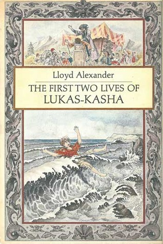 The First Two Lives of Lukas-Kasha  by  Lloyd Alexander
