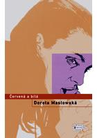 Červená a bílá  by  Dorota Masłowska