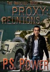 Proxy: Reunions (The Infected, #4)  by  P.S. Power