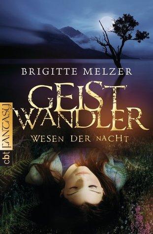Geistwandler (Wesen der Nacht, #1) Brigitte Melzer