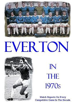Everton in the 1970s Tim Jepson