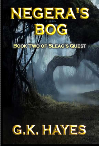 Negeras Bog (Sleags Quest, #2)  by  G.K. Hayes
