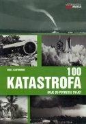 100 katastrofa koje su potresle svijet  by  Nigel Cawthorne