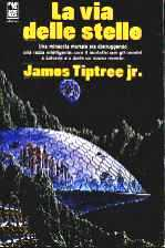 La via delle stelle  by  James Tiptree Jr.