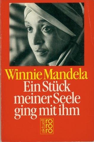 Ein Stück meiner Seele ging mit ihm Winnie Mandela